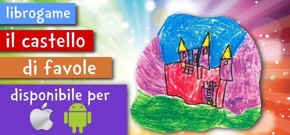 LibroGame: Il castello di favole per iOs e Android