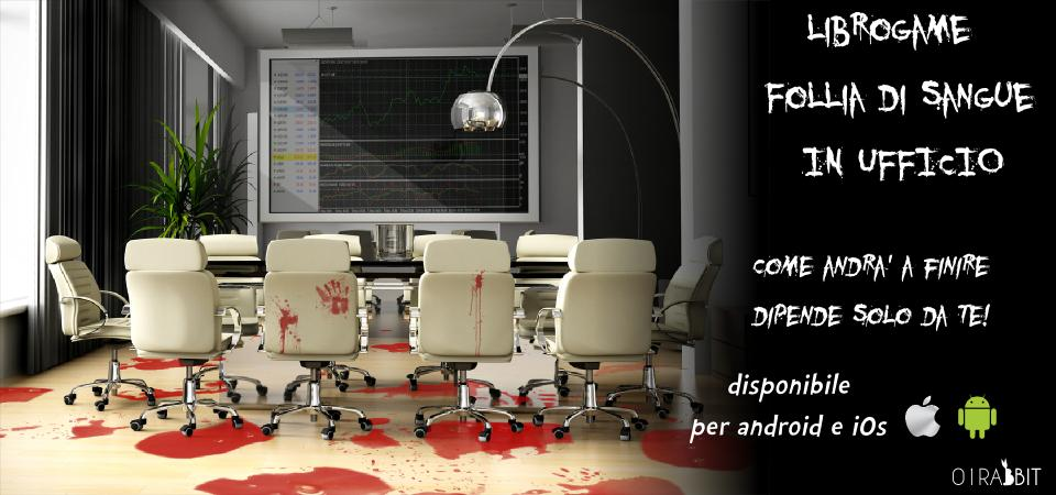 LibroGame Follia di Sangue in Ufficio