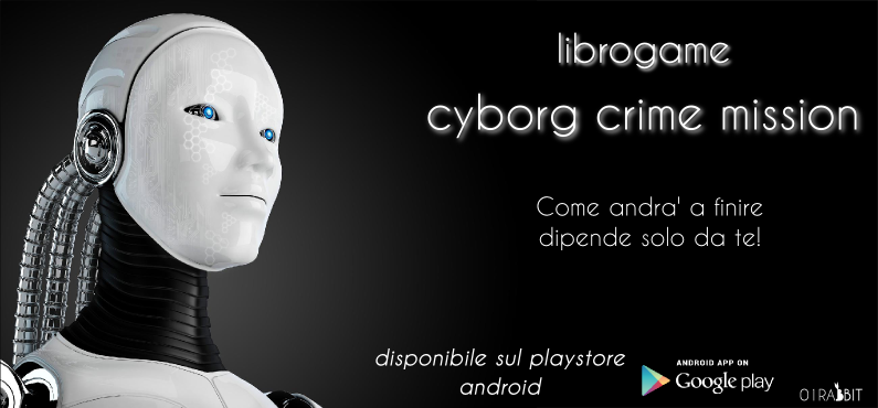 Cyborg Crime Mission Librogame per Android